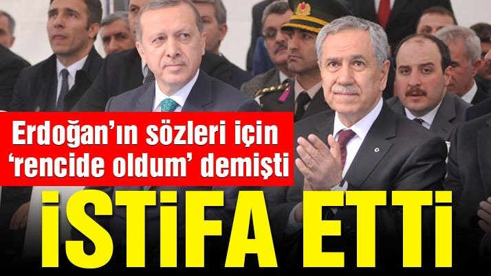 BÜLENT ARINÇ İSTİFA ETTİ...