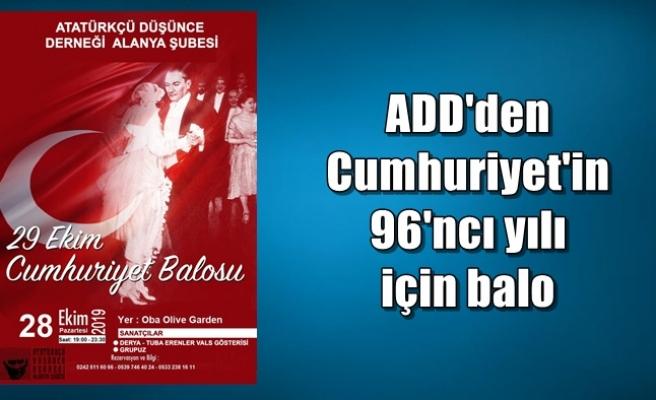 ADD-Atatürkçü Düşünce Derneği Cumhuriyet Balosu düzenliyor...