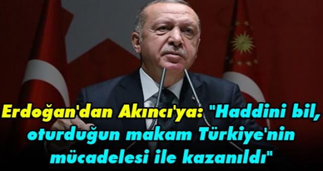 Cumhurbaşkanı Erdoğan'dan KKTC lideri Akıncı'ya tepki: Hadsizliktir, haddini bilmemektir...