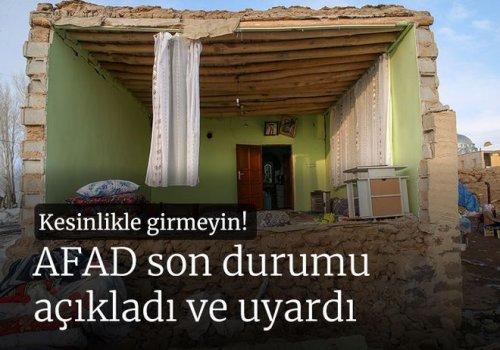 """AFAD UYARDI:""""KESİNLİKLE HASARLI EVLERE GİRMEYİN""""..."""