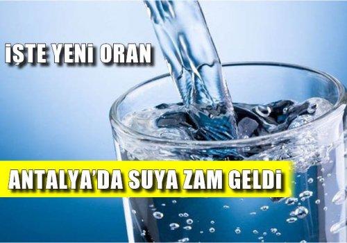 Antalya'da suya zam geldi...